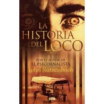 Libro La Historia Del Loco - John Katzenbach + Regalo