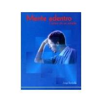 Libro Mente Adentro Cronica De Un Suicidio *cj