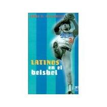 Libro Latinos En El Beisbol *cj