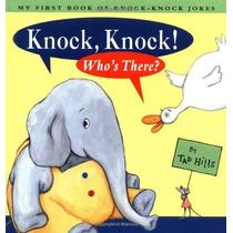 Knock Knock ¿quién Está Allí: Mi Primer Libro De Chistes Del