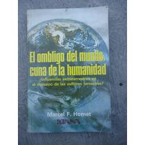 El Hombligo Del Mundo Cuna De La Humanidad Marcel Homet