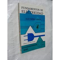 Libro Fundamentos De Electricidad , Electronica Basica 4 , G