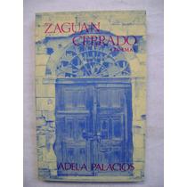 Zaguán Cerrado. 4 Poemas - Adela Palacios