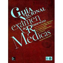 Guía Nacional Para El Examen De Residencias Médicas Ebook !!