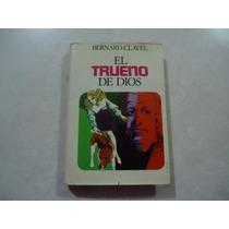 El Trueno De Dios Autor: Bernard Clavel