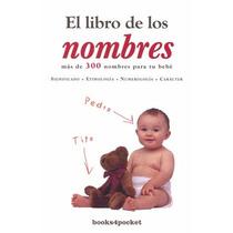 El Libro De Los Nombre - - Books4pocket