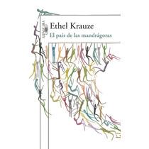 Libro El Pais De Las Mandragoras - Ethel Krauze + Regalo