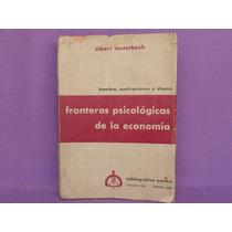Albert Lauterbach, Fronteras Psicológicas De La Economía.