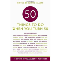 50 Cosas Que Hacer Cuando Cumpla 50: 50 Expertos En El Tema