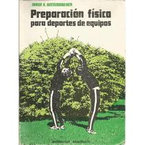 Preparación Física Para Deportes De Equipos. J. Kostermcher.