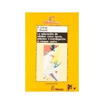 Libro La Educacion De Adultos Como Teoria Practica E Investi
