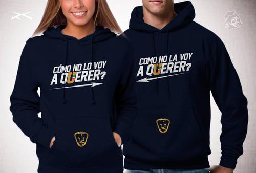 49c95386456a5 Sudaderas De Pareja Pumas Como No Te Voy A Querer Golden G en venta ...