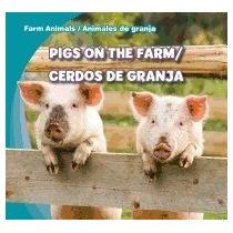 Libro Pigs On The Farm/cerdos De Granja, Rose Carraway