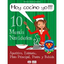 Libro: Hoy Cocino Yo!!!: 10 Menús Navideños - Mariano Orzola