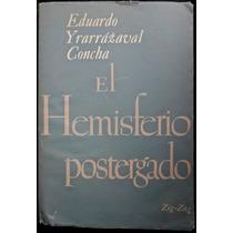 El Hemisferio Postergado - Eduardo Yrarrázaval Concha - 1954