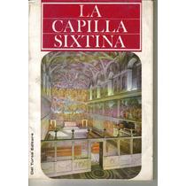 Libro La Capilla Sixtina Lorenzo Del Turco Año 1968 $ 100