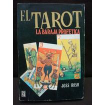 Josh Irish, El Tarot. La Baraja Profética.