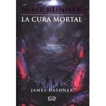 Libro The Maze Runner 3 La Cura Mortal - James Dashner