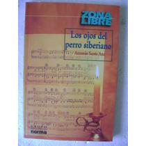 Los Ojos Del Perro Siberiano. Antonio Santa Ana. $139