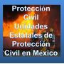 Unidades Estatales De Protección Civil En México Act. Digita