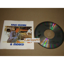 Julio Iglesias A Mexico 1989 Cbs Cd Usa