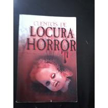 Cuentos De Locura Y Horror Alaric Balam Editores Mexicanos