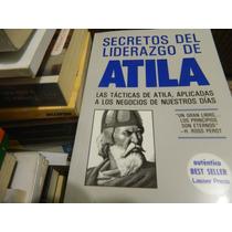 Secretos Del Liderazgo De Atila - Dr. Wess Roberts - Usado