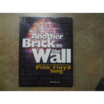 Libro Another Brick In The Wall, The Stories Behind Pink Flo