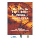 Libro Los Clásicos De Las Relaciones Internacionales