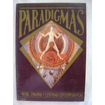 Paradigmas. Mitos, Enigmas Y Leyendas Contemporáneas