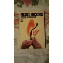 Libro México En Crisis, Armando Ayala Anguiano.