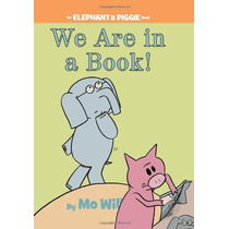 Estamos En Un Libro! (un Elefante Y Piggie Libro)
