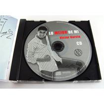 Victor Garcia / Lo Mejor De Mi Solo Cd Semi Nuevo Ed 2007