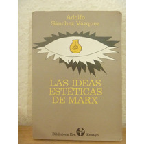 Las Ideas Estéticas De Marx. Adolfo Sánchez Vázquez.