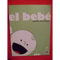 El Bebé. Manual Del Usuario - Stephan Porias