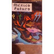 México Futuro , Año 1972 , Salvador Borrego E.