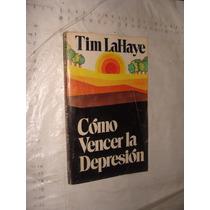 Libro Como Vencer La Depresion , Tim Lahaye , 251 Paginas ,