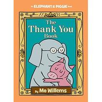 El Libro Gracias (un Elefante Y Piggie Libro)