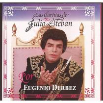 Cd Eugenio Derbez - Las Cartitas De Julio Esteban