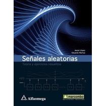 Libro:señales Aleatorias - Teoria Y Ejercicios Resueltos