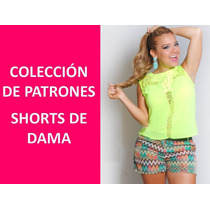 Kit Imprimible 20 Patrones Y Moldes De Short Dama + Bono