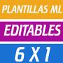 Plantillas Mercado Libre Totalmente Editables 6 X 1