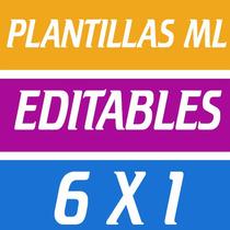Plantillas Editables Para Mercado Libre Paga 1 Y Te Llevas 6