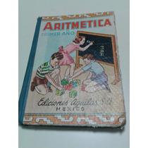Libro Antiguo Aritmética 1er Año (ediciones Aguilar)