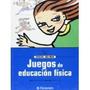 Libro Juegos De Educacion Fisica *cj