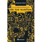 Libro: Interpretación De Los Sueños, La Autor: Sigmund Freud