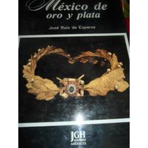 México De Oro Y Plata
