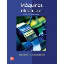 Libro: Máquinas Eléctricas - Stephen J. Chapman - Pdf