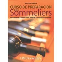 Libro Curso De Preparación Para Sommeliers - Michael Gibson