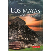 Los Mayas Vida Arte Y Cultura - Demetrio Sodi M. - Pan/c